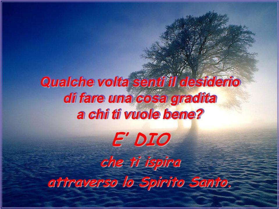 attraverso lo Spirito Santo.