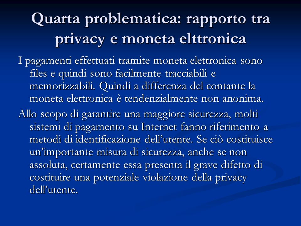 Quarta problematica: rapporto tra privacy e moneta elttronica