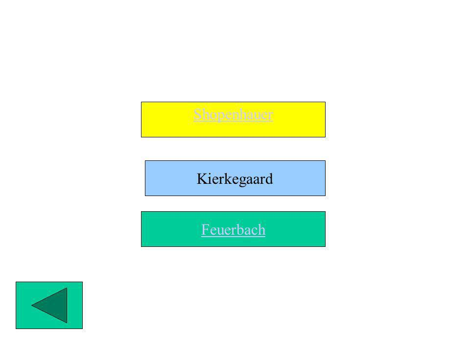 Shopenhauer Kierkegaard Feuerbach