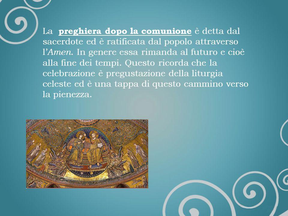 La preghiera dopo la comunione è detta dal sacerdote ed è ratificata dal popolo attraverso l'Amen.