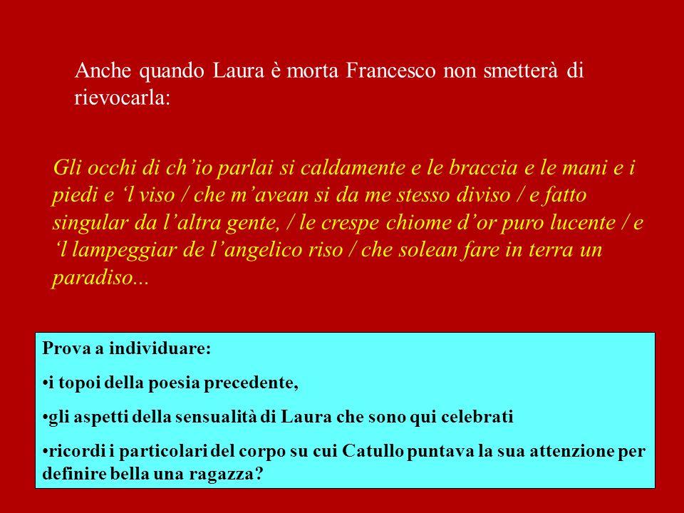 Anche quando Laura è morta Francesco non smetterà di rievocarla:
