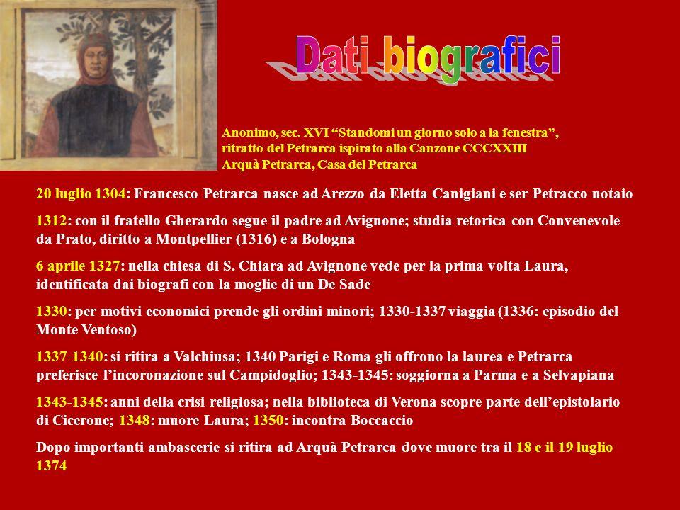 Dati biografici Anonimo, sec. XVI Standomi un giorno solo a la fenestra , ritratto del Petrarca ispirato alla Canzone CCCXXIII.