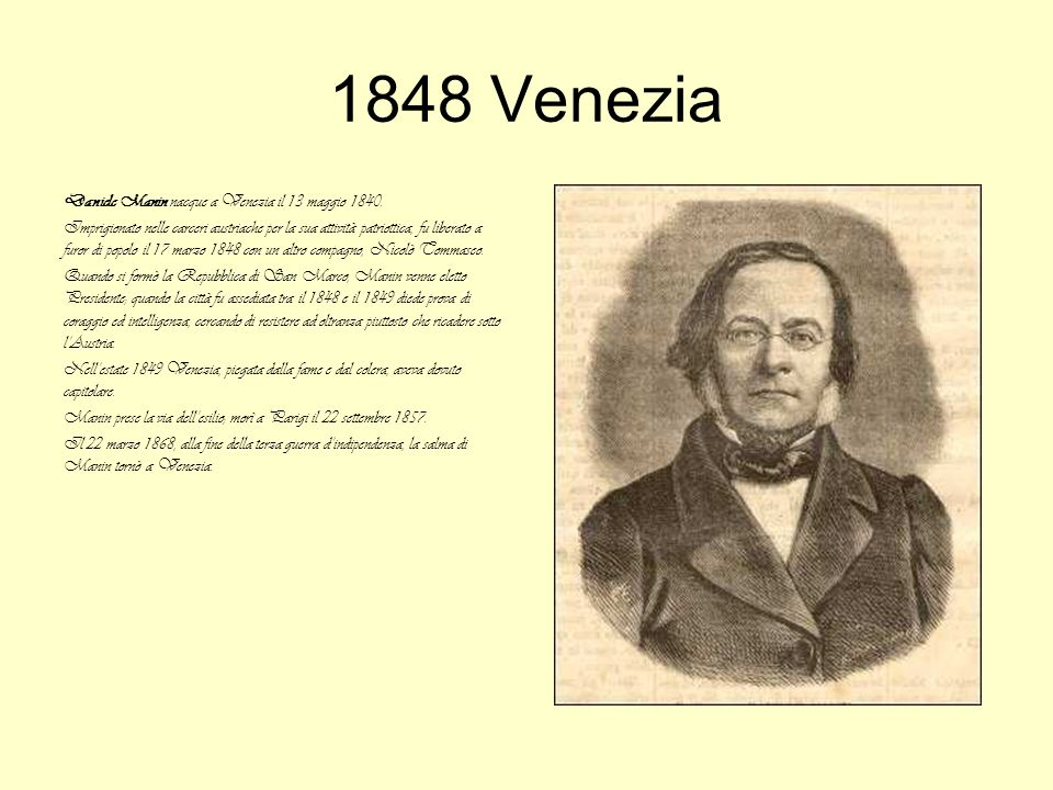 1848 Venezia Daniele Manin nacque a Venezia il 13 maggio 1840.