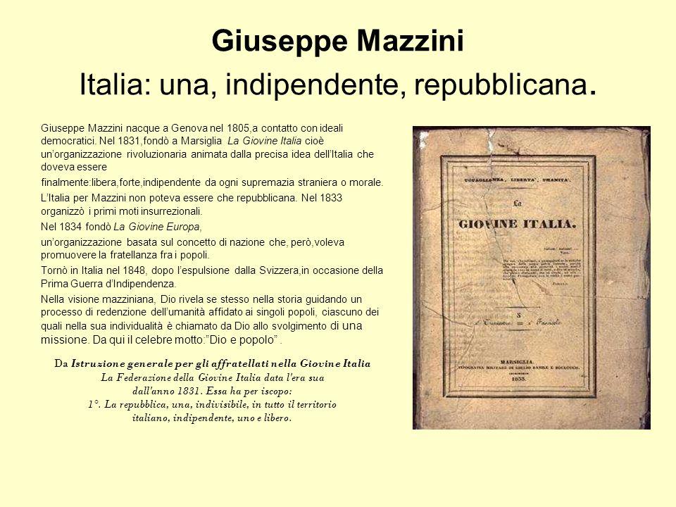 Giuseppe Mazzini Italia: una, indipendente, repubblicana.