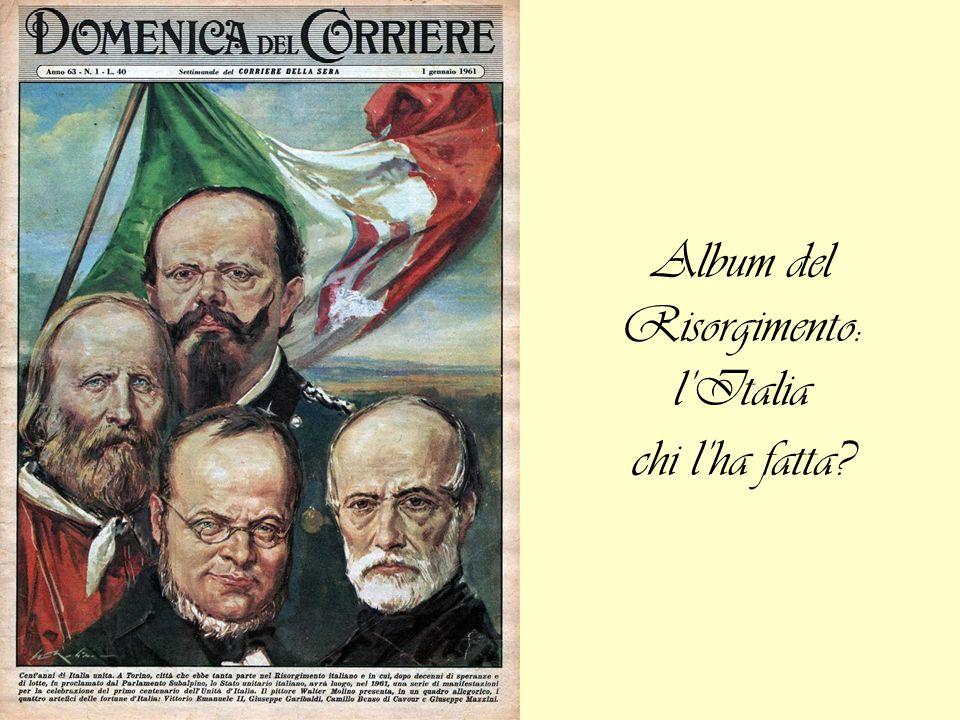 Album del Risorgimento: l'Italia chi l'ha fatta