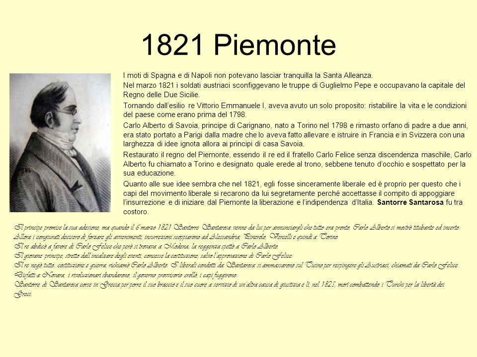 1821 Piemonte I moti di Spagna e di Napoli non potevano lasciar tranquilla la Santa Alleanza.