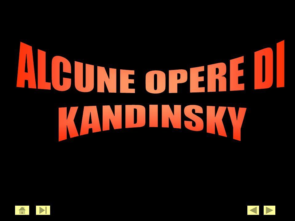 ALCUNE OPERE DI KANDINSKY