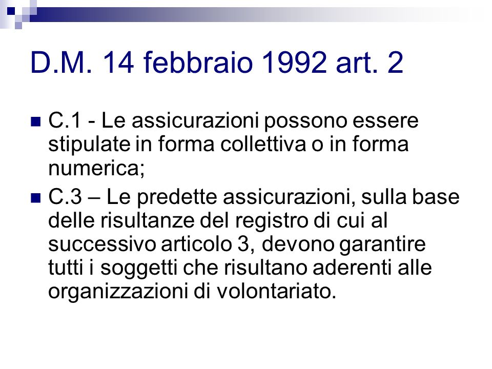 D.M. 14 febbraio 1992 art. 2 C.1 - Le assicurazioni possono essere stipulate in forma collettiva o in forma numerica;