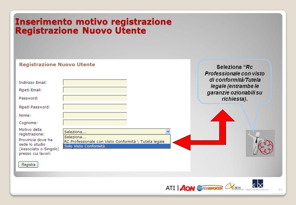 Inserimento motivo registrazione Registrazione Nuovo Utente