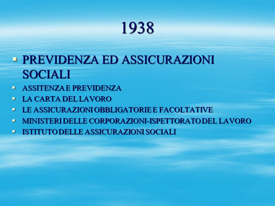 1938 PREVIDENZA ED ASSICURAZIONI SOCIALI ASSITENZA E PREVIDENZA