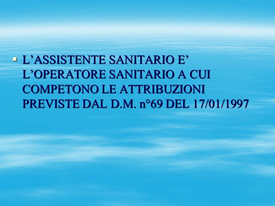 L'ASSISTENTE SANITARIO E' L'OPERATORE SANITARIO A CUI COMPETONO LE ATTRIBUZIONI PREVISTE DAL D.M.