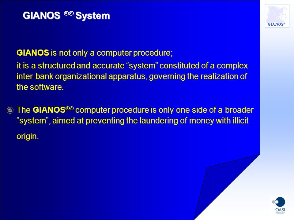 GIANOS ®© System GIANOS is not only a computer procedure;