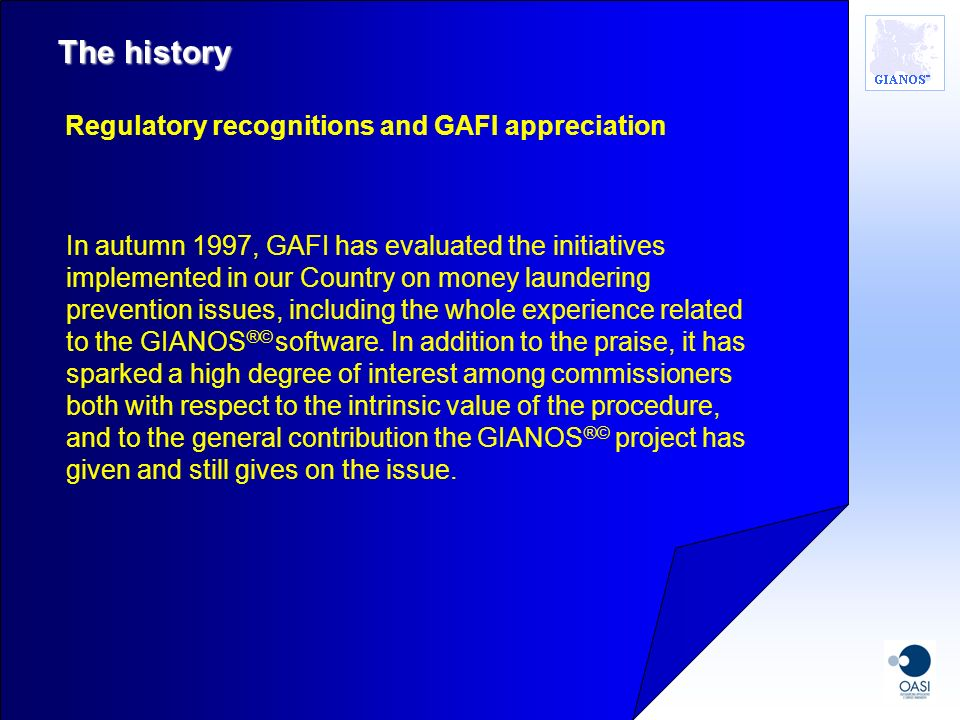 The history Regulatory recognitions and GAFI appreciation