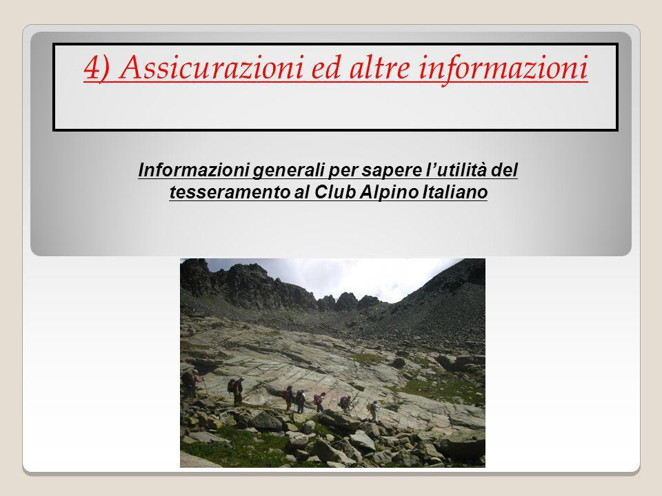 4) Assicurazioni ed altre informazioni