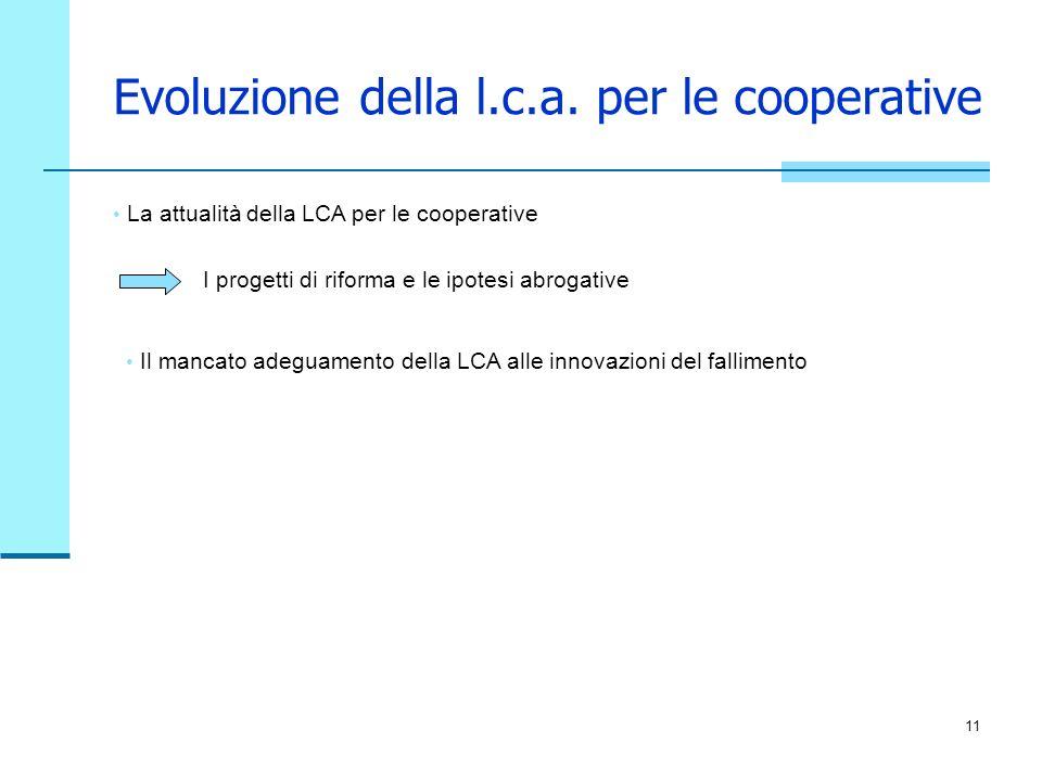Evoluzione della l.c.a. per le cooperative