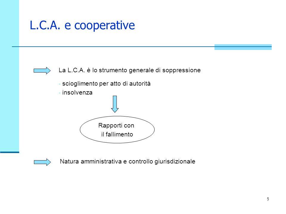 L.C.A. e cooperative La L.C.A. è lo strumento generale di soppressione