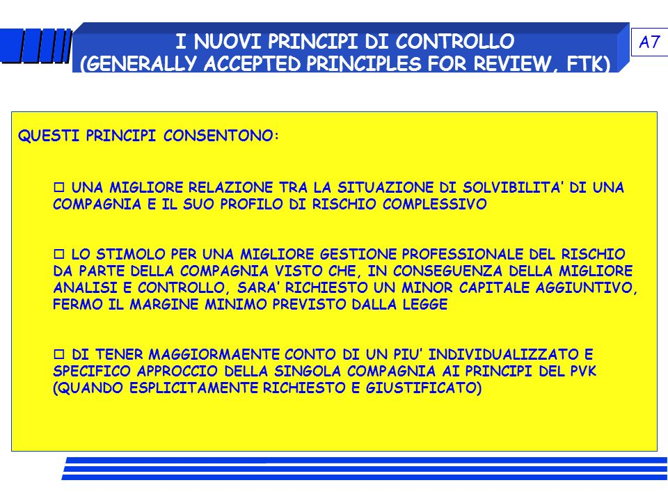 A7 I NUOVI PRINCIPI DI CONTROLLO (GENERALLY ACCEPTED PRINCIPLES FOR REVIEW, FTK) QUESTI PRINCIPI CONSENTONO: