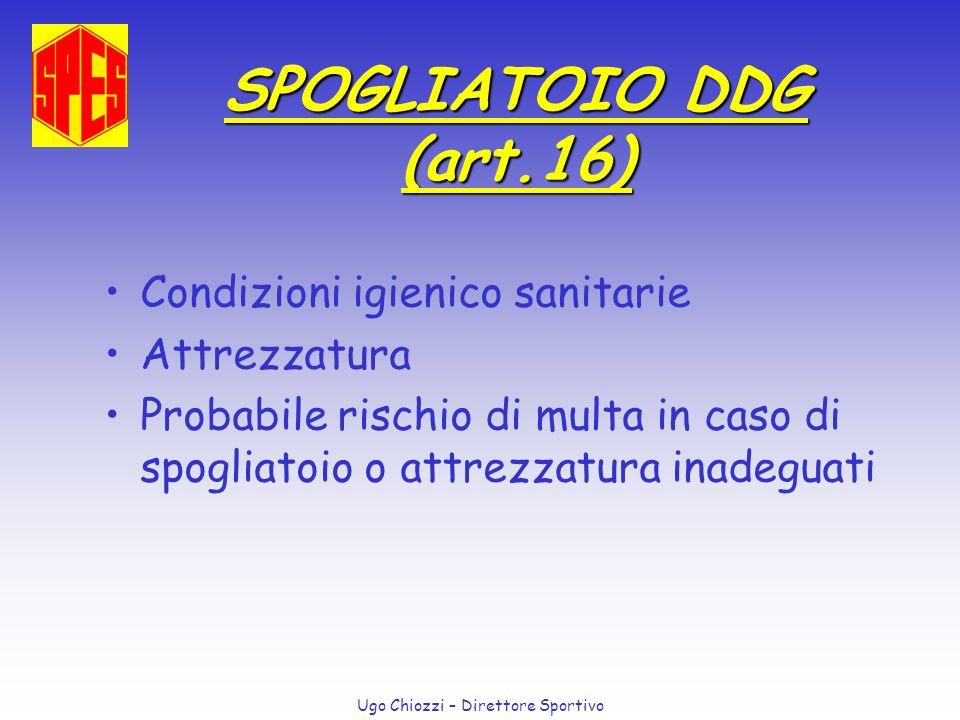 SPOGLIATOIO DDG (art.16) Condizioni igienico sanitarie Attrezzatura