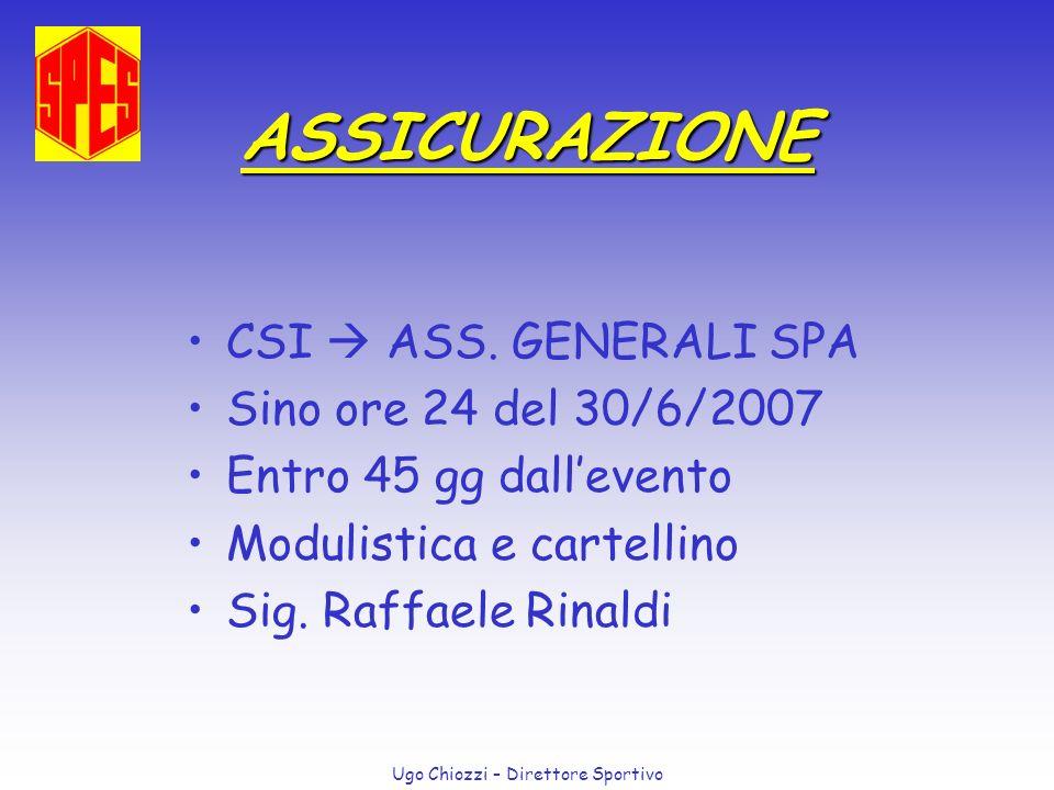 ASSICURAZIONE CSI  ASS. GENERALI SPA Sino ore 24 del 30/6/2007
