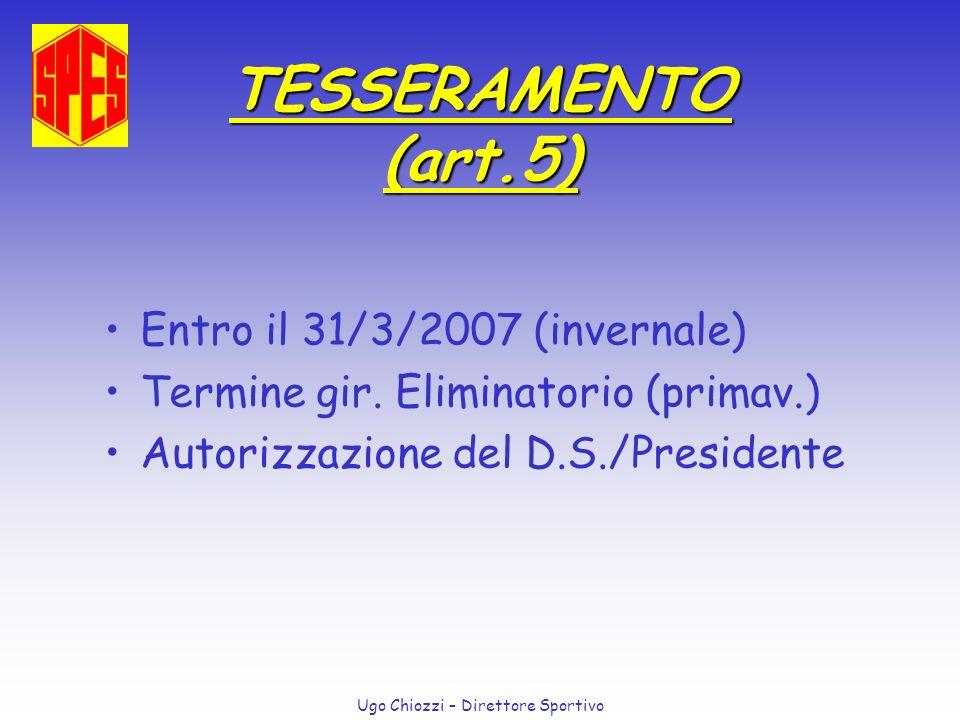 TESSERAMENTO (art.5) Entro il 31/3/2007 (invernale)