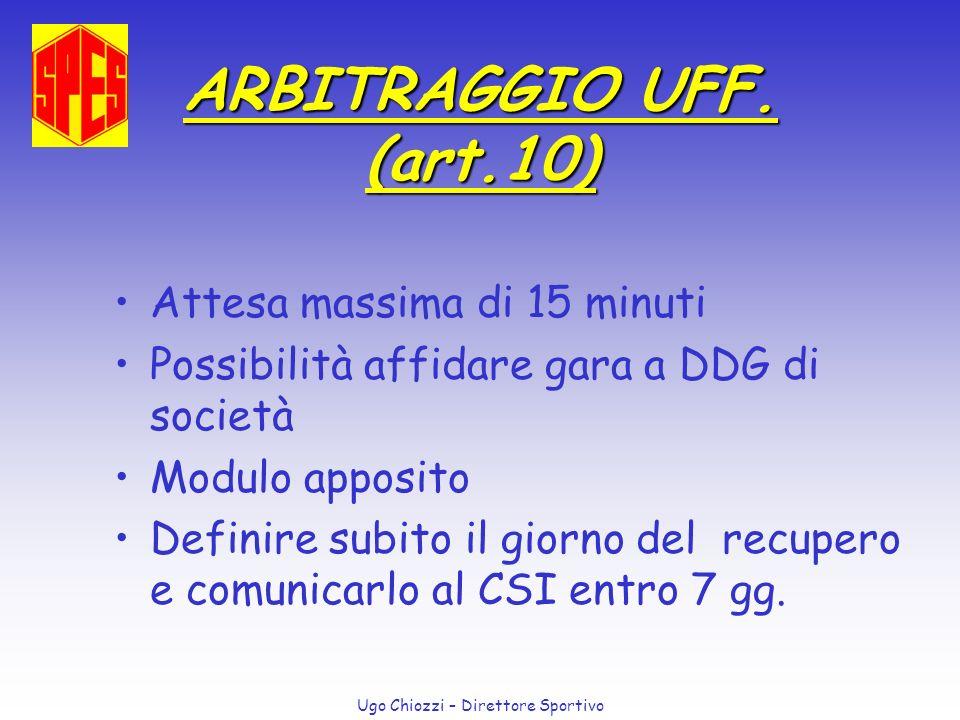 ARBITRAGGIO UFF. (art.10) Attesa massima di 15 minuti