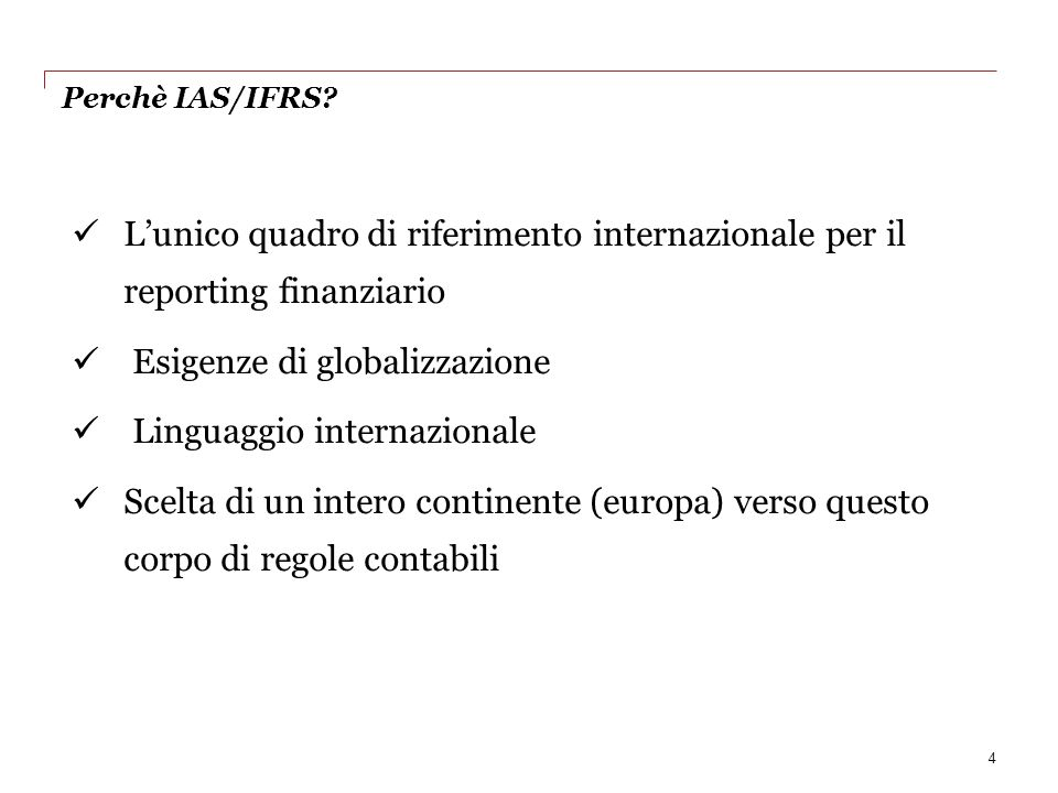 Esigenze di globalizzazione Linguaggio internazionale
