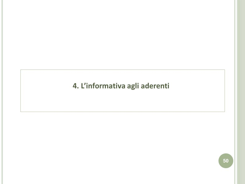 4. L'informativa agli aderenti