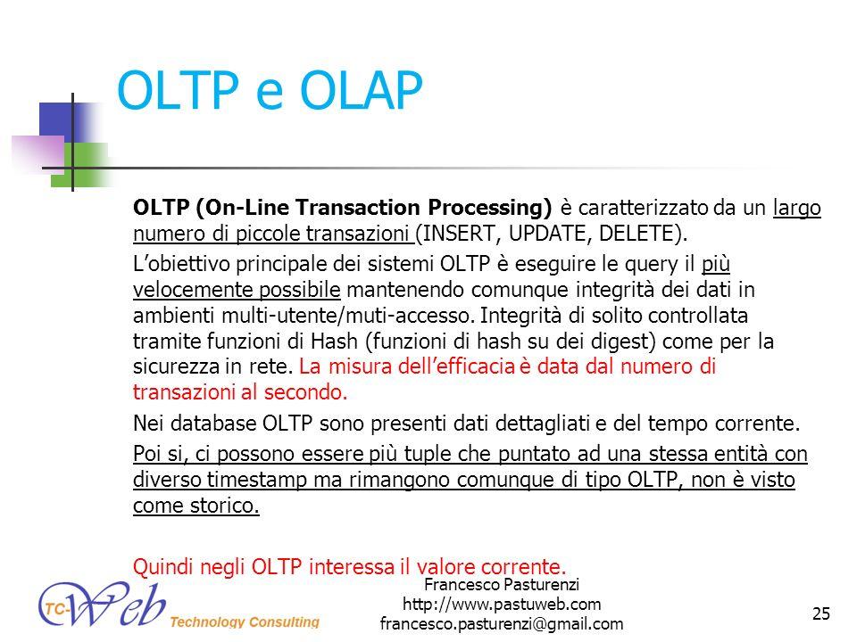 * 16/07/96. OLTP e OLAP. OLTP (On-Line Transaction Processing) è caratterizzato da un largo numero di piccole transazioni (INSERT, UPDATE, DELETE).