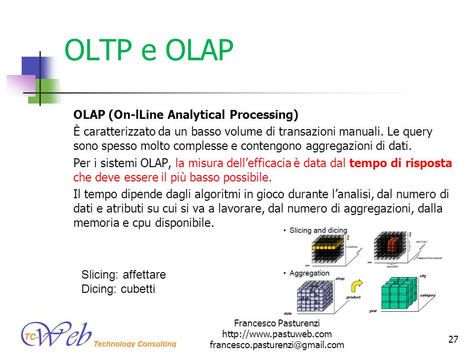 OLTP e OLAP OLAP (On-lLine Analytical Processing)