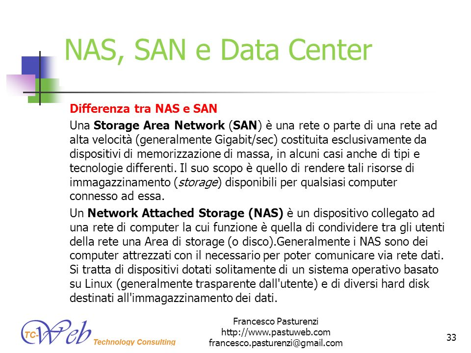 NAS, SAN e Data Center Differenza tra NAS e SAN
