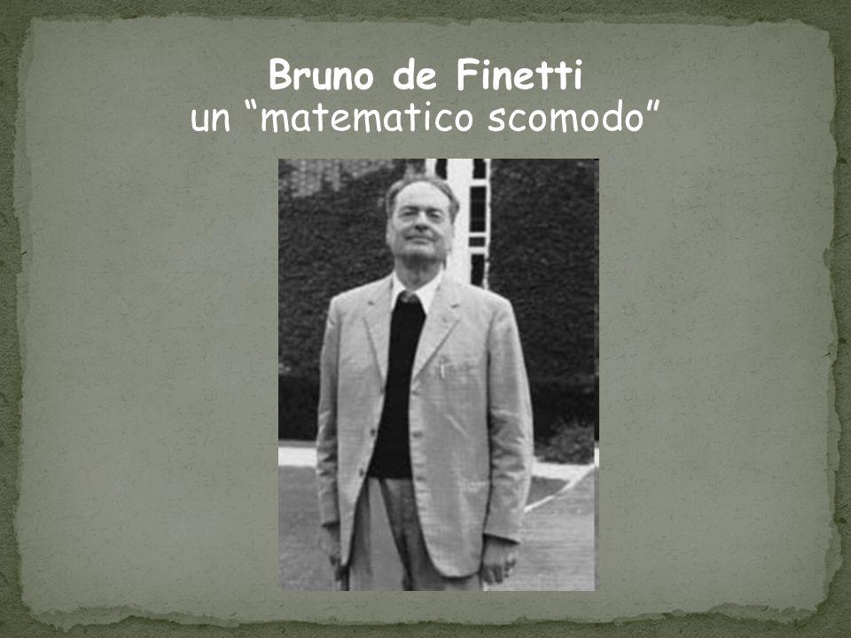 Bruno de Finetti un matematico scomodo
