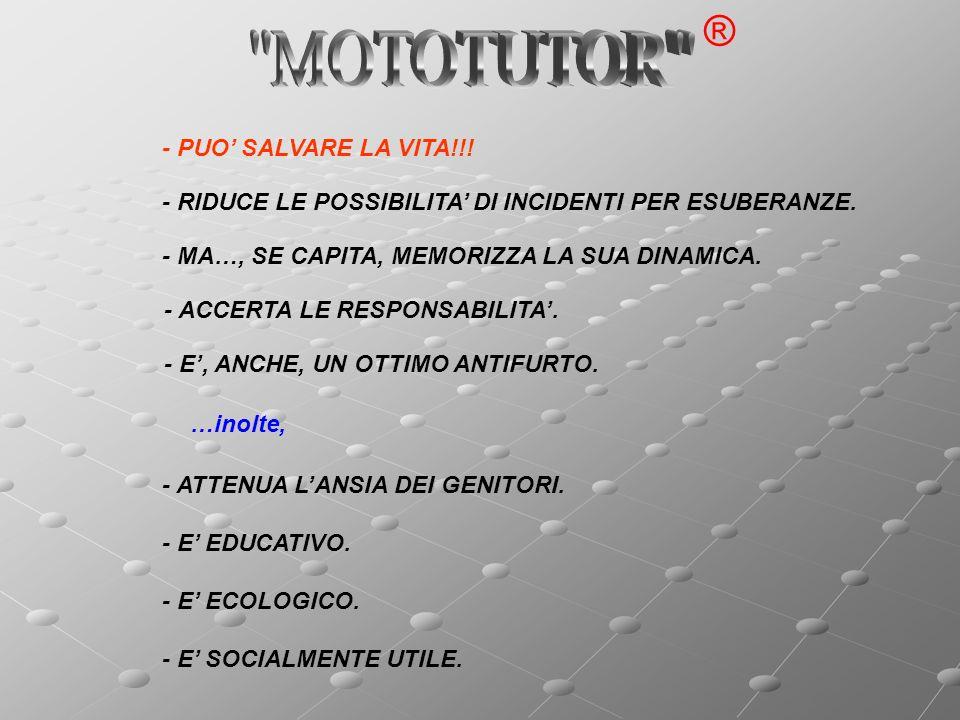 MOTOTUTOR ® - PUO' SALVARE LA VITA!!!