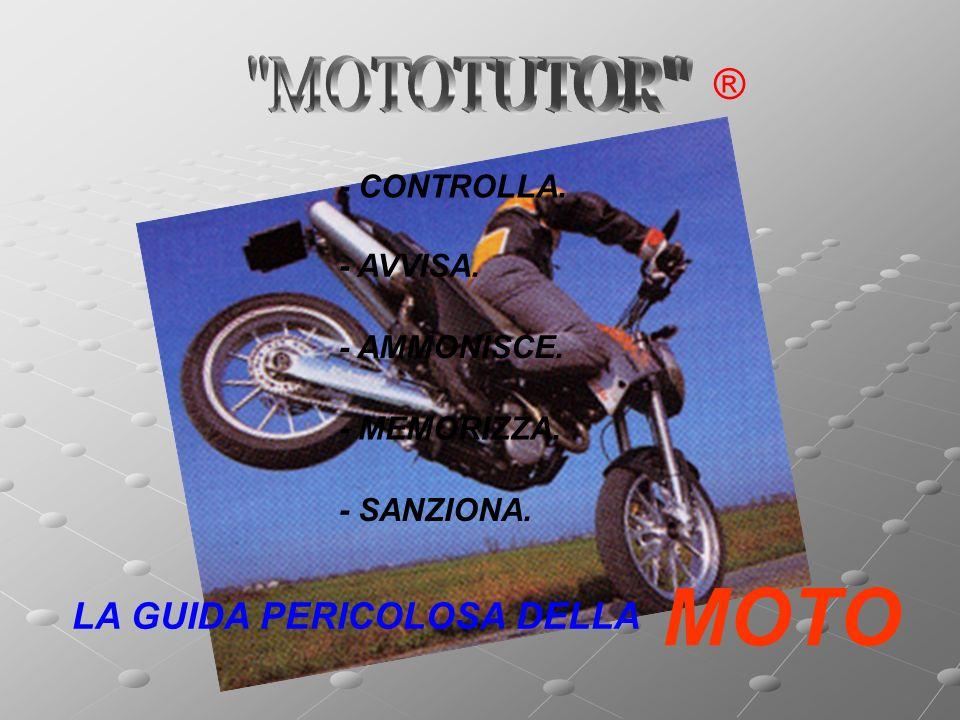 MOTO MOTOTUTOR ® LA GUIDA PERICOLOSA DELLA - CONTROLLA. - AVVISA.