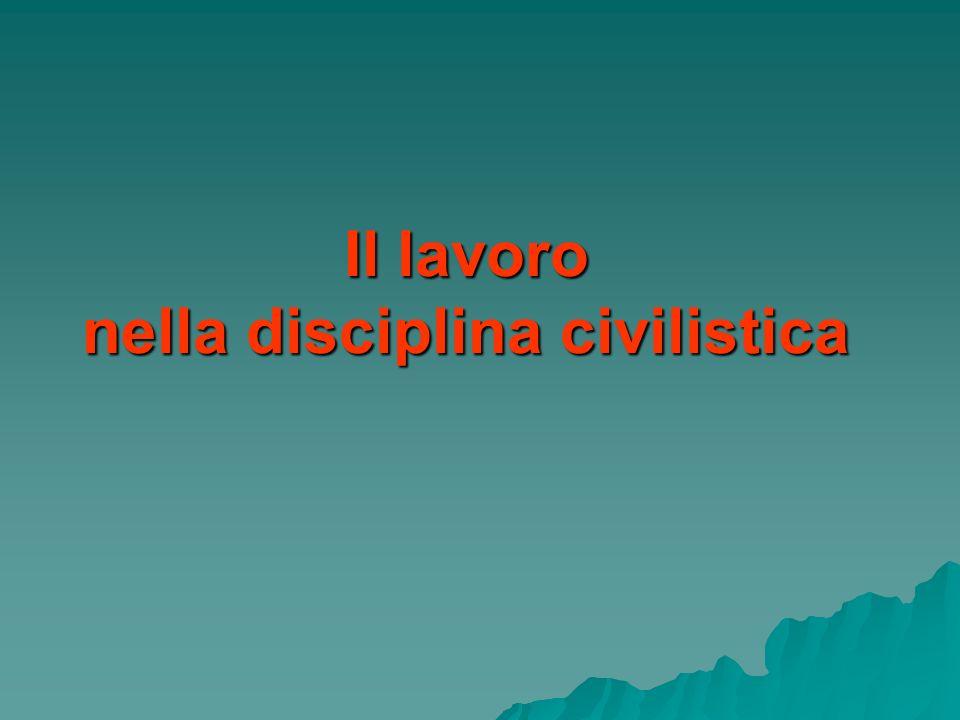 Il lavoro nella disciplina civilistica
