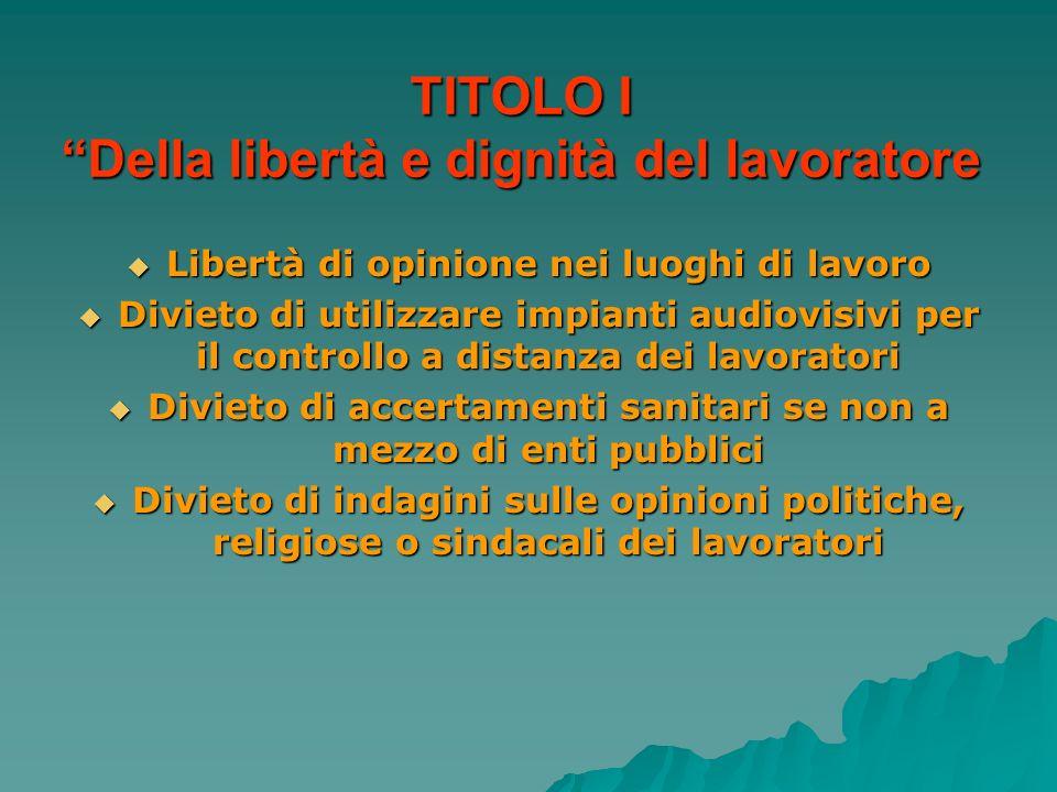 TITOLO I Della libertà e dignità del lavoratore