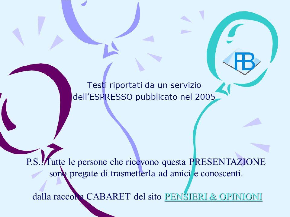 Testi riportati da un servizio dell'ESPRESSO pubblicato nel 2005