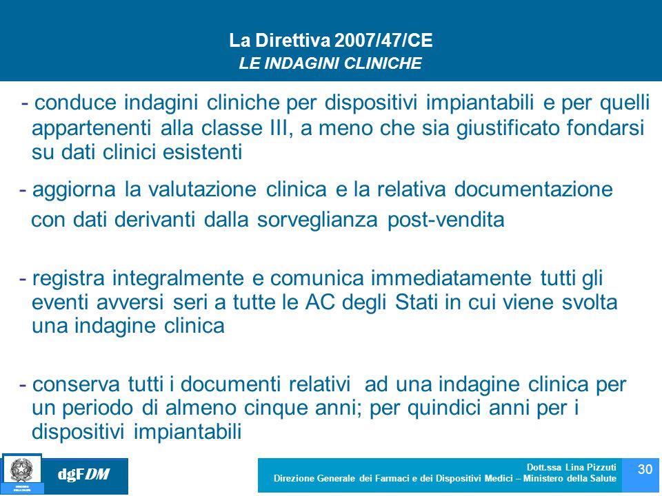 La Direttiva 2007/47/CE LE INDAGINI CLINICHE.
