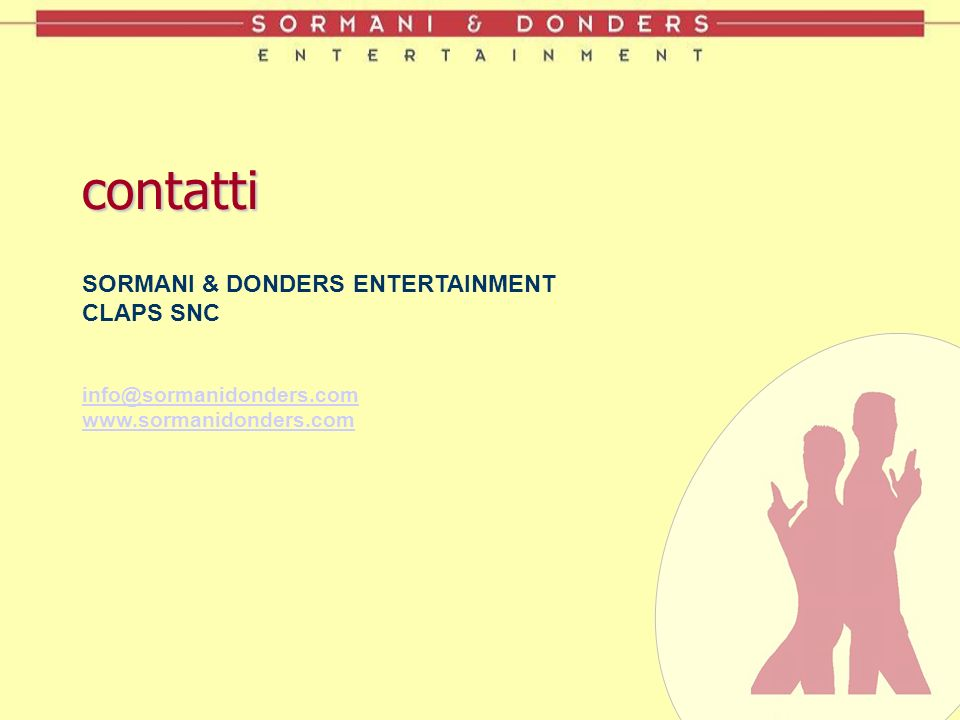 contatti SORMANI & DONDERS ENTERTAINMENT CLAPS SNC