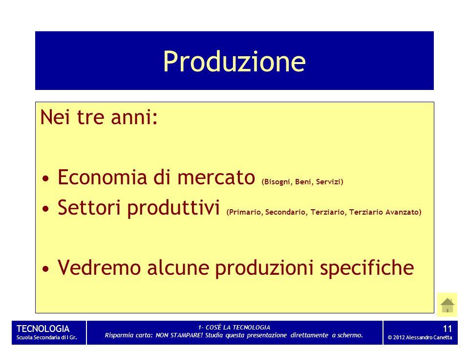 Produzione Nei tre anni: Economia di mercato (Bisogni, Beni, Servizi)