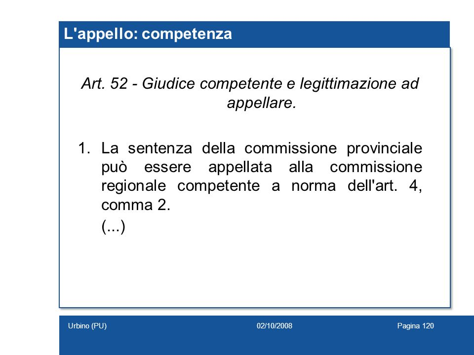 Art. 52 - Giudice competente e legittimazione ad appellare.
