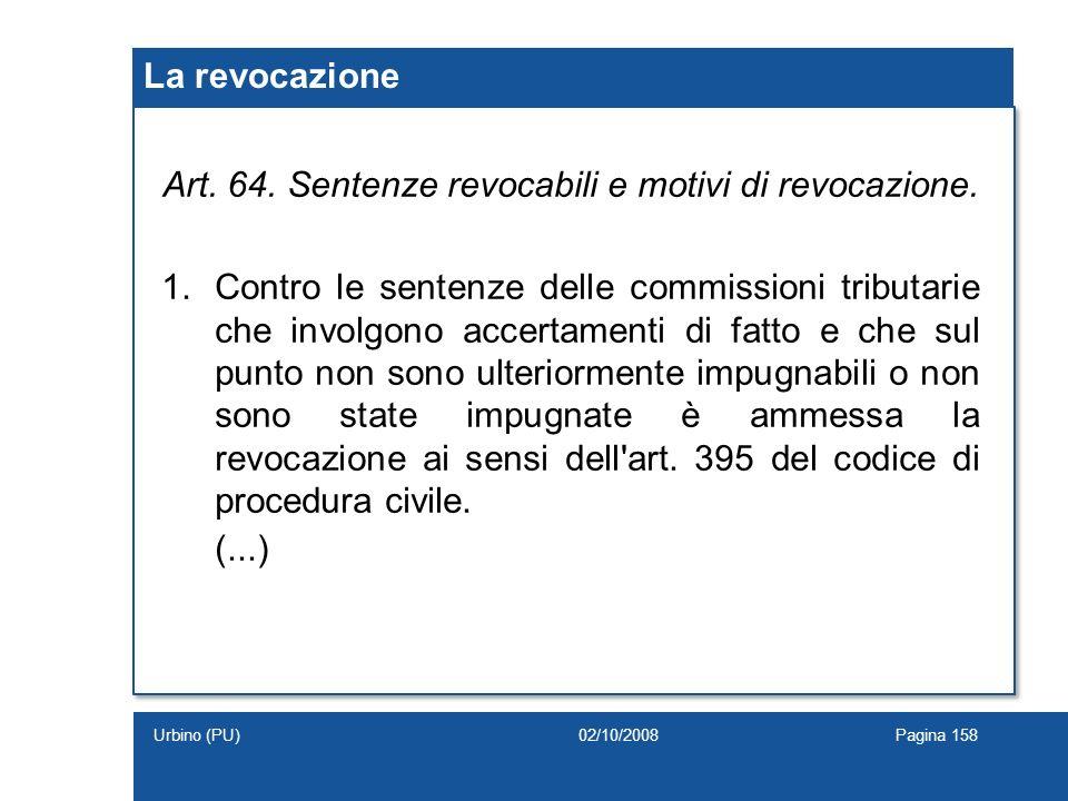 Art. 64. Sentenze revocabili e motivi di revocazione.