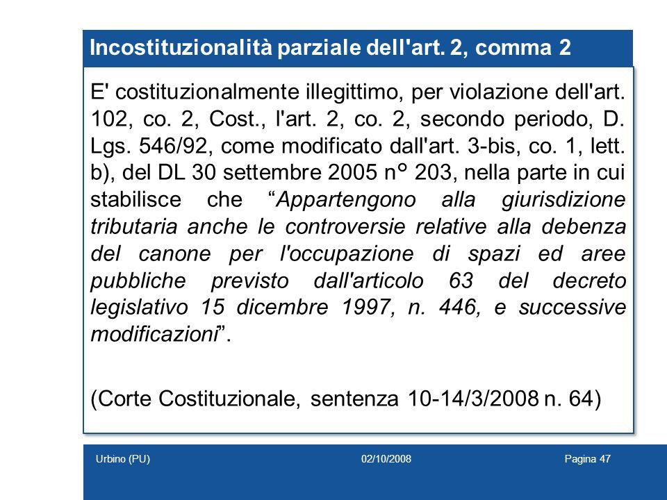 Incostituzionalità parziale dell art. 2, comma 2