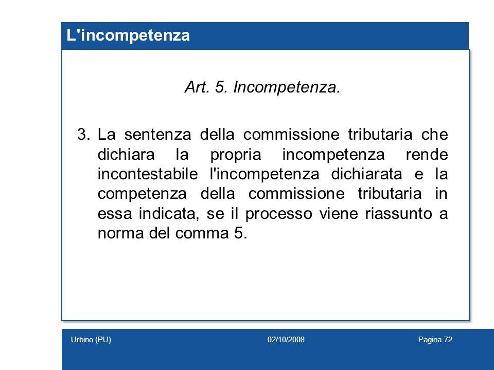 L incompetenza Art. 5. Incompetenza.
