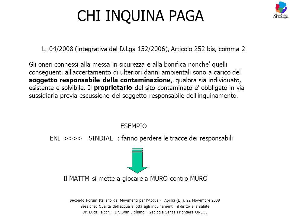 CHI INQUINA PAGA L. 04/2008 (integrativa del D.Lgs 152/2006), Articolo 252 bis, comma 2.