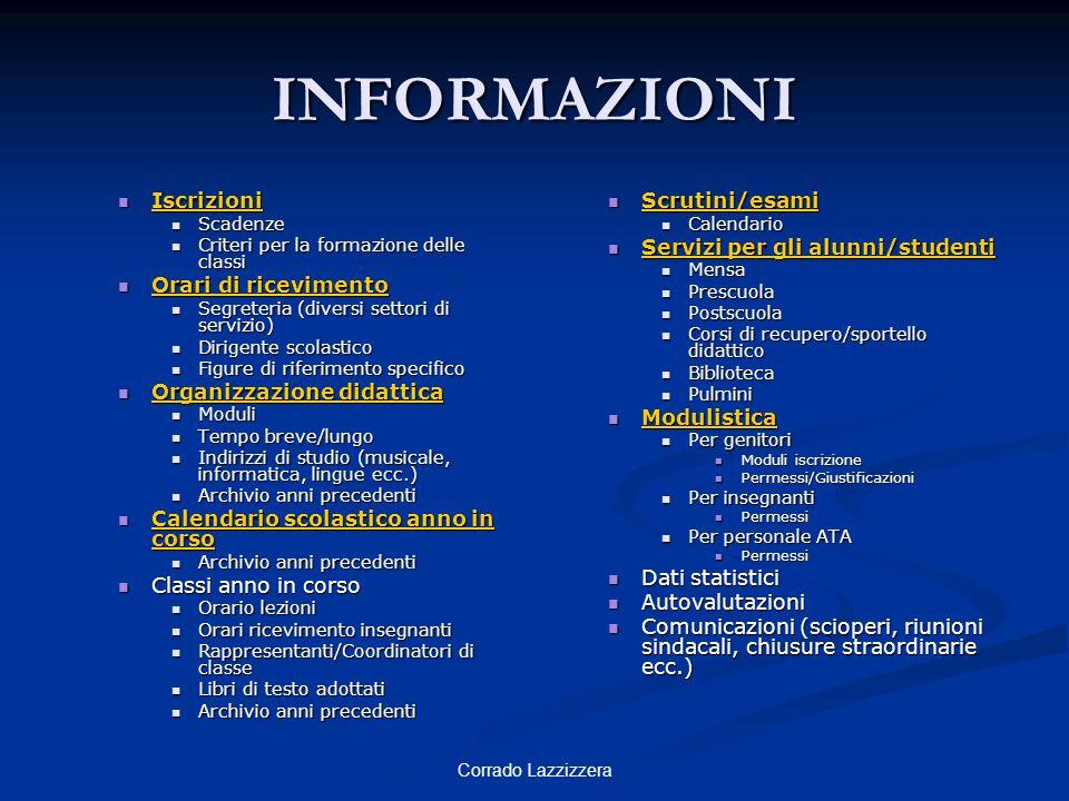 INFORMAZIONI Iscrizioni Orari di ricevimento Organizzazione didattica