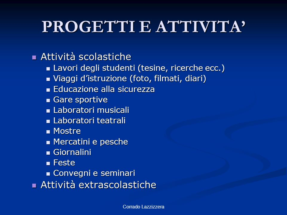 PROGETTI E ATTIVITA' Attività scolastiche Attività extrascolastiche