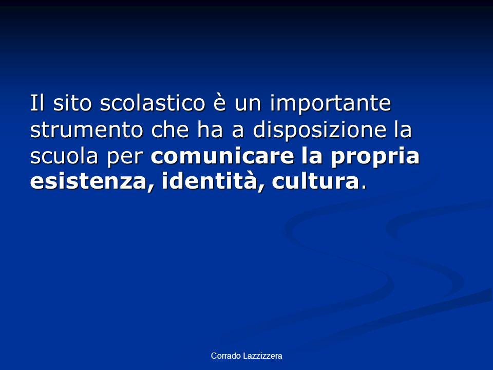 Il sito scolastico è un importante strumento che ha a disposizione la scuola per comunicare la propria esistenza, identità, cultura.