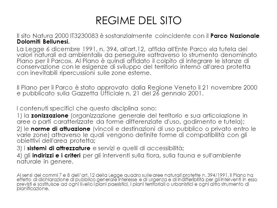 REGIME DEL SITO Il sito Natura 2000 IT3230083 è sostanzialmente coincidente con il Parco Nazionale Dolomiti Bellunesi.