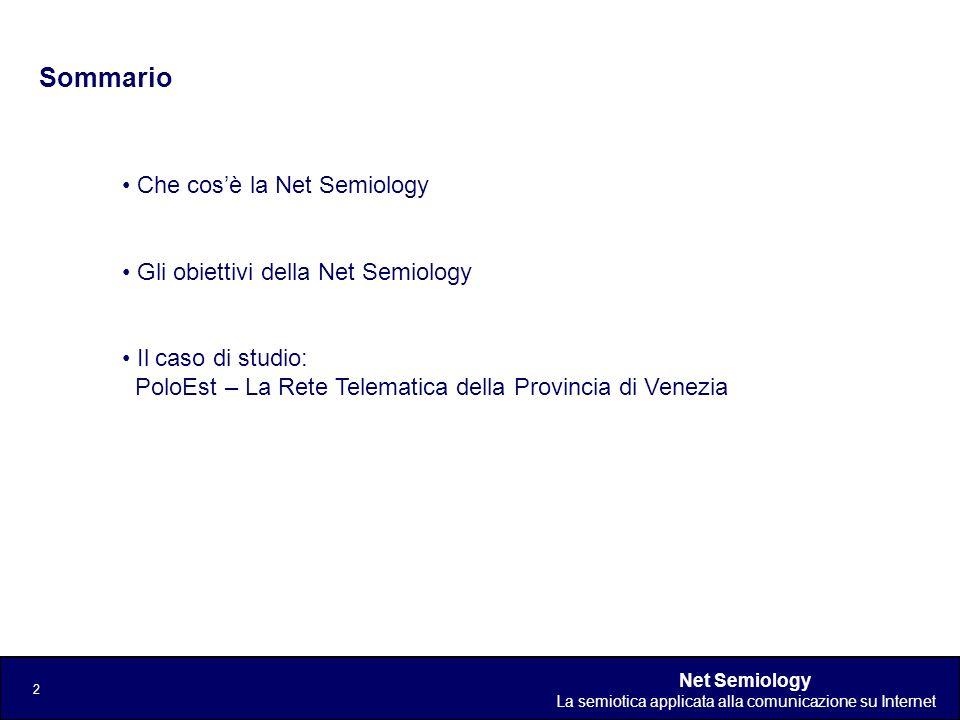 Sommario Che cos'è la Net Semiology Gli obiettivi della Net Semiology