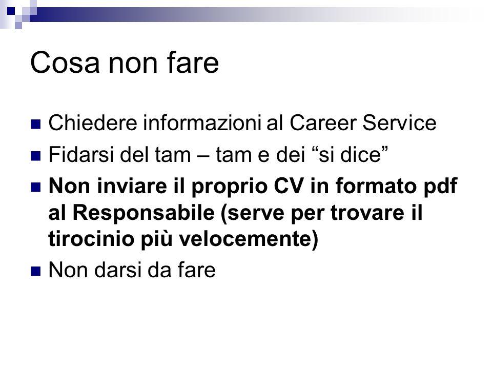 Cosa non fare Chiedere informazioni al Career Service